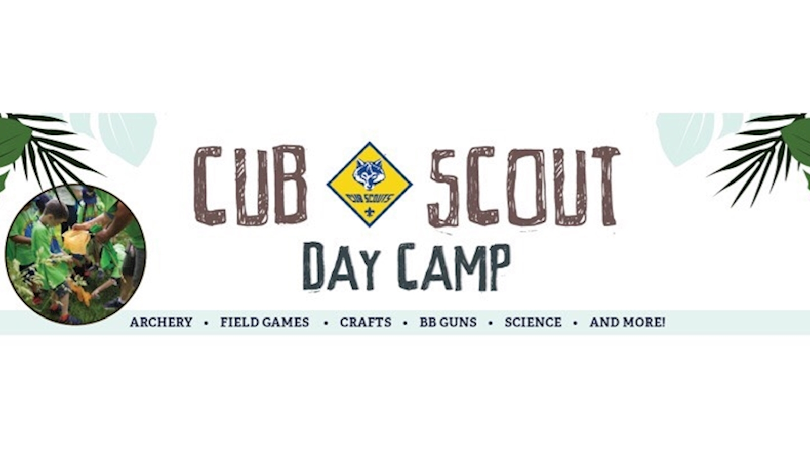 East Texas Area Council | Post - Save the Date: Cub Day Camp 2019